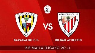 🔴 LIVE | Barakaldo C.F. vs Bilbao Athletic | 2.B 2020-21 I J 20. jardunaldia
