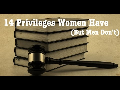 14 Privileges Men Do Not Have (But Women Do)