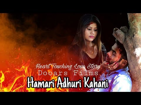 Hamari Adhuri Kahani-Heart Touching Love Story 2018| Latest Hindi New Song