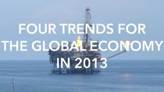 Four Trends for the Global Economy in 2013