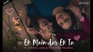 'Ek Main Aur Ek Tu' (Reggae Cover) | Diksha Jain, Priyansh Paliwal