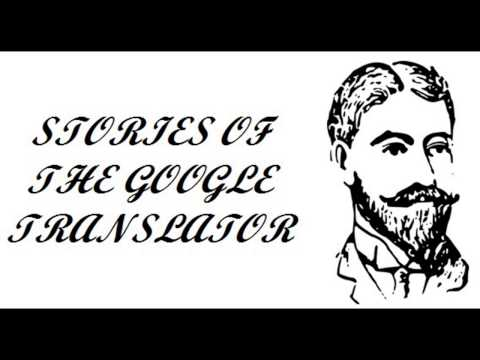 Stories Of The Google Translator - Story 1