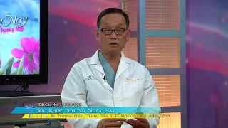 SUC KHOE PHU NU NGAY NAY BS TRUONG HIEP 2018 06 21 PART 4 4 DAU BUNG KINH NGOC HIEN
