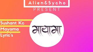 Sushant Kc- Mayama Lyric's [Alien&Sycho]
