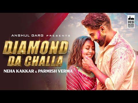 DIAMOND DA CHALLA - Neha Kakkar & Parmish Verma | Vicky Sandhu | Rajat Nagpal |