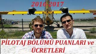 PİLOTAJ BÖLÜMÜ Ücretleri ve Puanları(2016-2017) Türk Hava Kurumu Üniversitesi