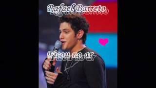 Rafael Barreto - Ficou no ar