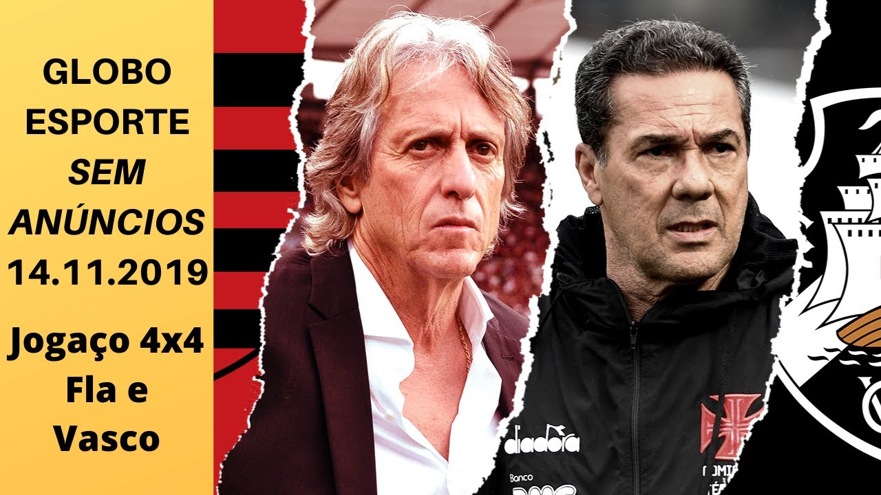 Globo Esporte Jogo Entre Flamengo 4x 4 Vasco Hoje 1411 Sem Anúncios