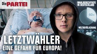 LETZTWÄHLER - EINE GEFAHR FÜR EUROPA! | Wahlwerbespot zur Europawahl 2019 | Die PARTEI