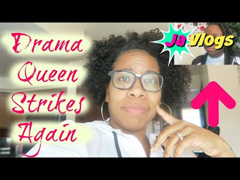 THE DRAMA QUEEN STRIKES AGAIN   Family Vlogs   JaVlogs