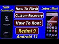 - How To Flash TWRP And Root Redmi 9 Android 11