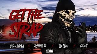 50 Cent Get The Strap Ft 6ix9ine Uncle Murda Casanova