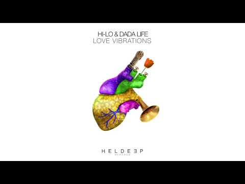 HI-LO & Dada Life - Love Vibrations (Extended Mix)