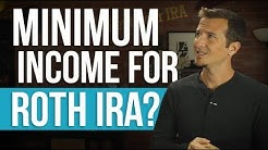 MINIMUM income for Roth IRA contributions.