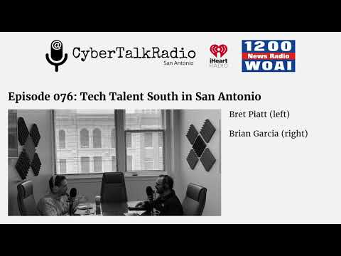 Cyber Talk Radio - Tech Talent South San Antonio