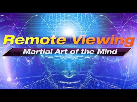 Remote Viewing - The Martial Art of the Mind