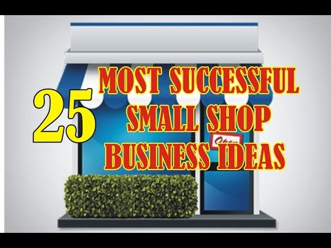 25 MOST SUCCESSFUL SMALL SHOP BUSINESS IDEAS | HIGH PROFIT BUSINESS