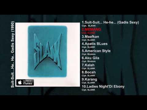 ALBUM 1 Slank  [Suit.. Suit.. He.. He.. He..] Slank Album Stream