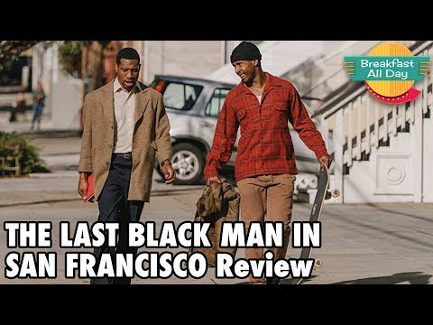 The Last Black Man In San Francisco Review - Breakfast All Day