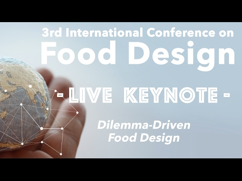 Food Design Keynote - Dilemma-Driven Food Design with Deger Ozkaramanli