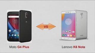 Lenovo K6 Note vs Moto G4 plus Full Comparison
