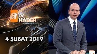 Atv Ana Haber | 4 Şubat 2019