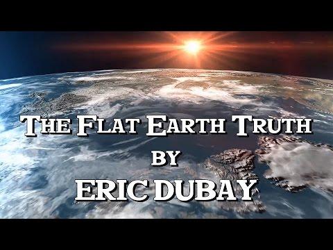 Eric Dubay: The Flat Earth Truth