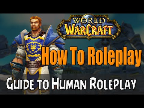 How To Roleplay a Human in World of Warcraft | RP Guide