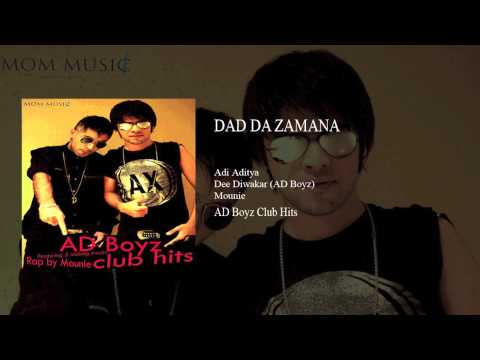 DAD DA ZAMANA | FULL SONG AUDIO | ADI ADITYA | DEE DIWAKAR (AD Boyz) | MOUNIE