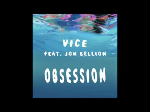 Vice - Obsession ft. Jon Bellion [Official...