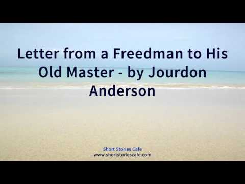 Letter From A Freedman To His Old Master.Letter From A Freedman To His Old Master By Jourdon Anderson Youtube