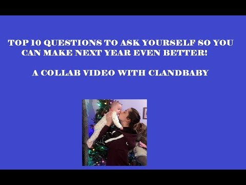 e30ae1654 Top 10 New Years questions to ask yourself - A collab with CLandBaby