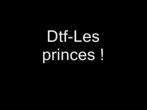 Dtf - Les princes (Parole) !