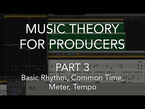Music Theory for Producers #03 - Basic Rhythm, Common Time, Meter, Tempo