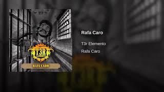 T3r Elemento - Rafa Caro (Estudio 2017) (Audio Y Link Oficial)