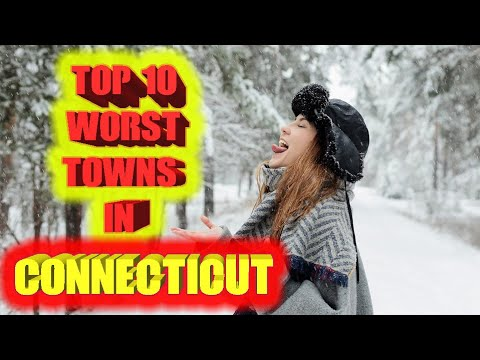 Top 10 Worst towns in Connecticut. Maybe I won't get angry radion DJ's calls this time.