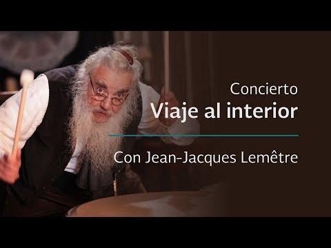 Concierto Viaje al interior con Jean-Jacques Lemêtre