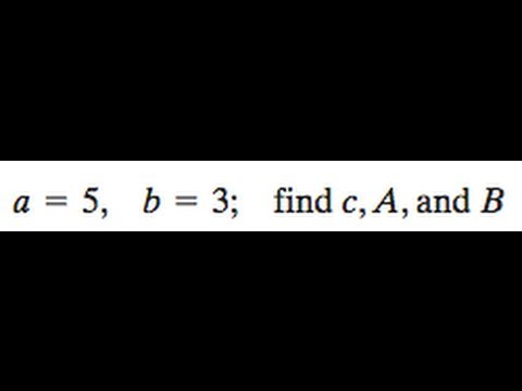 a = 5, b = 3, find c, A, and B