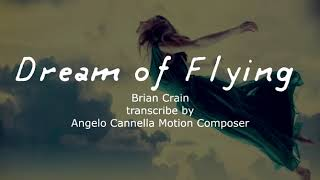 Dream of Flying - Brian Crain - Transcribe by Angelo Cannella Motion