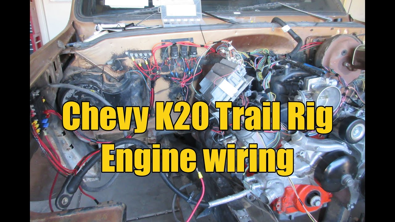 Chevy K20 Trail Rig - Engine Wiring