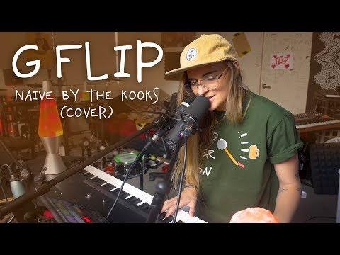 G Flip  Naive The Kooks