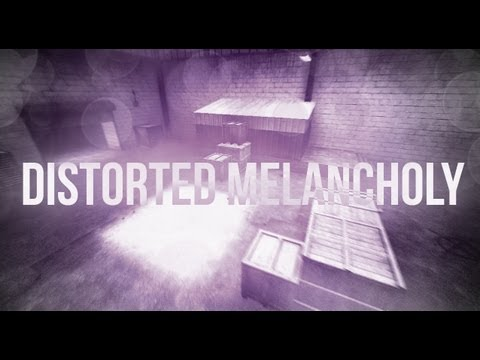 [CS:S] distorted melancholy by sin1ster