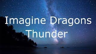 Imagine Dragons - Thunder Lyrics / Lyrics