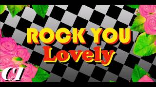 C1 - Rock You Lovely