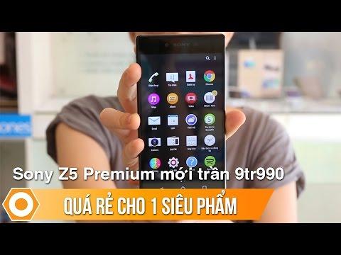 Sony Z5 Premium mới trần 9tr990 - Quá rẻ cho 1 siêu phẩm