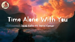 Jacob Collier - Time Alone With You (Lyrics) Ft. Daniel Caesar