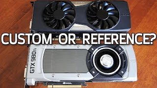 Custom vs Reference GPUs - GTX 980 Ti