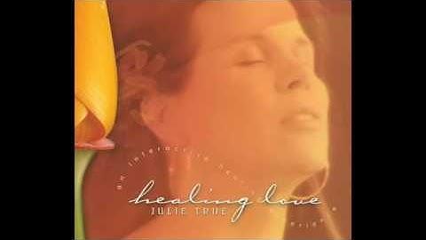 Julie True   Healing Love