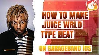 HOW TO MAKE JUICE WRLD TYPE BEAT ON GARAGEBAND IOS | HOW TO MAKE EMOTIONAL TRAP BEAT ON GARAGEBAND