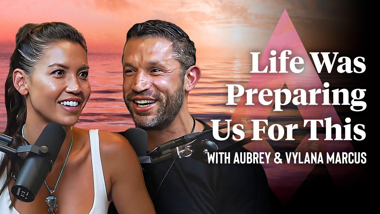 How To Prepare For True Love with Aubrey & Vylana Marcus | Aubrey Marcus Podcast